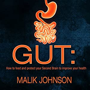 Gut: How to Feed and Protect Your Second Brain to Improve Your Health Audiobook