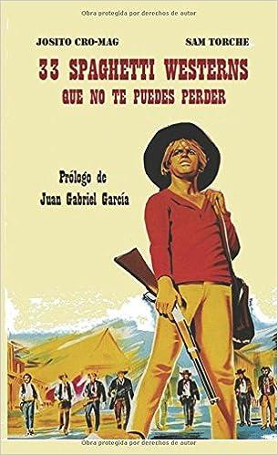 33 Spaghetti Western: Amazon.es: Gala Cajigas, Jose miguel: Libros