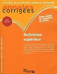 Technicien supérieur 2009-2010. Concours externe. Catégorie B - Filière technique par Olivier Bellégo