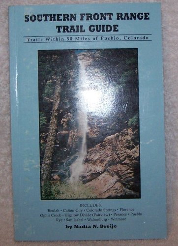 Southern Front Range Trail Guide-Trails Within 50 Miles of Pueblo, Colorado- 2nd Edition (Front Range Map)