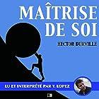 Maîtrise de Soi | Livre audio Auteur(s) : Hector Durville Narrateur(s) : Yannick Lopez