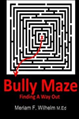 Bully Maze  Finding A Way Out Paperback