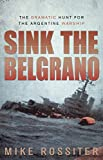 Front cover for the book Sink the Belgrano by Mike Rossiter