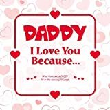 Daddy, I Love You Because: What I love about DADDY fill in the blanks LOVE book (red)