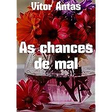 As chances de mal (Portuguese Edition)