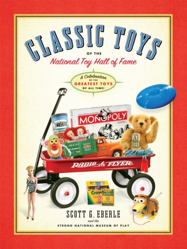 classic-toys-of-the-national-toy-hall-of-fame-celebrating-the-greatest-toys-of-all-time