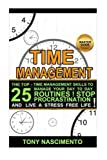 Time Management: The Best 25 Time Management Skills and Tools to improve your productivity. Manage your Day to Day Activities Stress Free and Stop ... Tools, Daily Stress Management Strategies,)