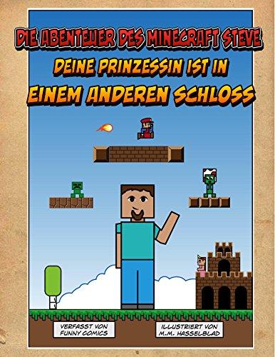 (Die Abenteuer des Minecraft Steve: Deine Prinzessin ist in einem anderen Schloss (Minecraft Comics, Super Mario, Nintendo, Herobrine, Cube Kid, Videospiele, Comics fuer Kinder 1) (German Edition))