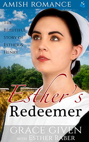 Amish Romance: Esther's Redeemer: The Beautiful Story of Esther & Henry