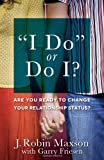 I Do or Do I?, J. Robin Maxson and Garry Friesen, 0736945474