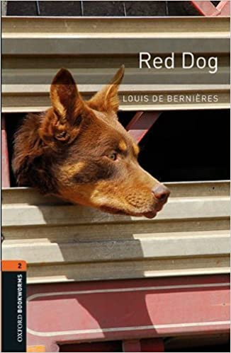Book Oxford Bookworms Library: Red Dog: Level 2: 700-Word Vocabulary Level 2 (Oxford Bookworms Library: Stage 2) by Louis de Bernieres (2010-04-19)