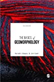 The Basics of Geomorphology, Kenneth J. Gregory and John Lewin, 1473905753