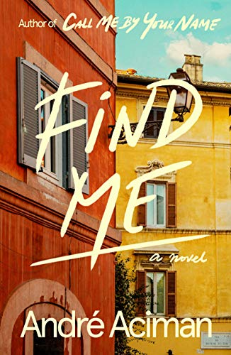 Book : Find Me A Novel - Aciman, André