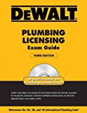 Dewalt Plumbing Licensing Exam Guide (Dewalt Exam/Certification Series) Dewalt Plumbing Licensing Exam Guide