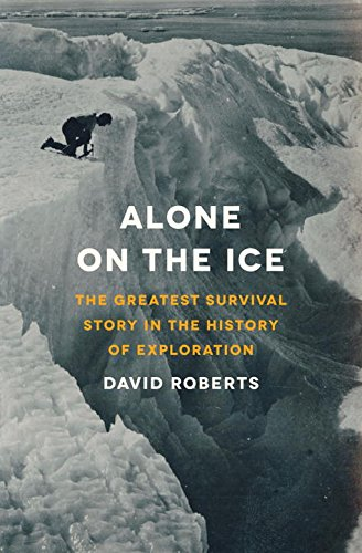 Download Alone on the Ice: The Greatest Survival Story in the History of Exploration pdf epub