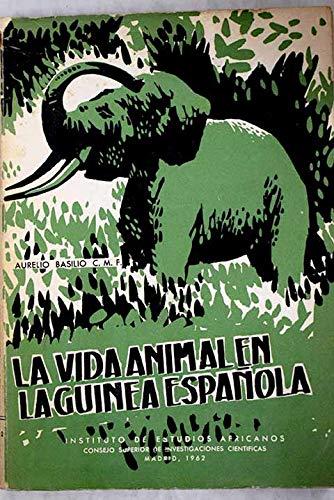 La vida animal en la Guinea española: descripción y vida de los animales en la selva tropical africana: Amazon.es: Basilio, Aurelio: Libros