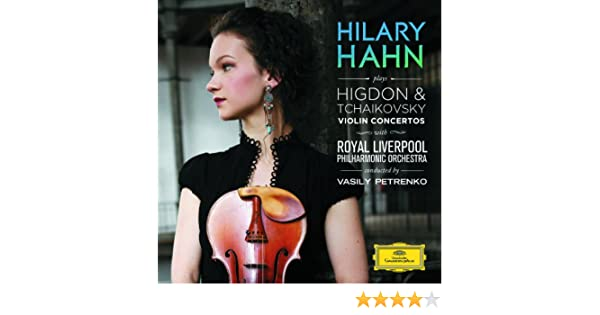 Higdon / Tchaikovsky: Violin Concertos de Hilary Hahn and Royal Liverpool Philharmonic Orchestra and Vasily Petrenko en Amazon Music - Amazon.es