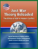 img - for Just War Theory Reloaded: The Ethics of SOF In Modern Conflict - Special Operations in Irregular Conflicts and Asymmetric Warfare, Contextualizing Russia's Actions in Ukraine and Crimea book / textbook / text book