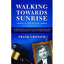 Walking Towards Sunrise: An Immigrants Journey from Deprivation and Loss to the Halls of the NL Justice System