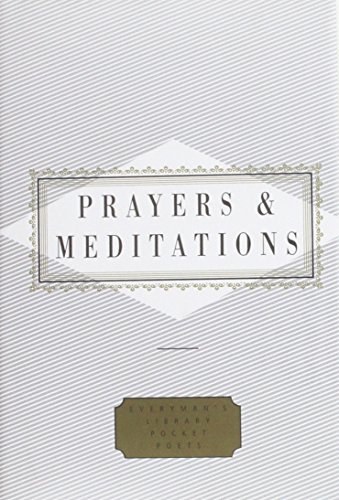 PRAYERS AND MEDITATION (EVERYMAN\'S LIBRARY POCKET POETS S.)