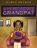Where is My Grandpa?