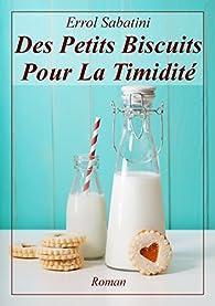 Des petits biscuits pour la timidité par Errol Sabatini