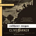 Coldheart Canyon: A Hollywood Ghost Story | Clive Barker