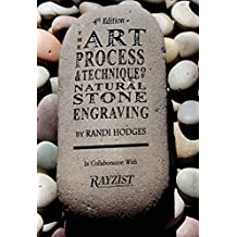 The Art Process and Technique of Natural Stone Engraving: The Art, Process and Technique of Natural Stone Engraving