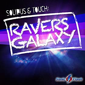 Solidus & TouCH!-Ravers' Galaxy