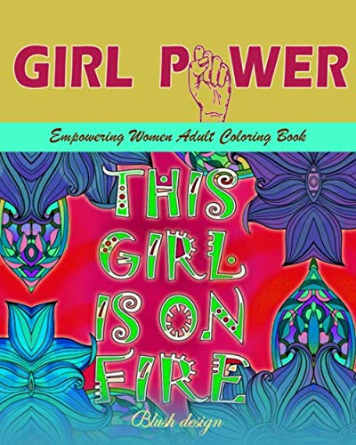Girl Power: Empowering Women Adult Coloring Book (Inspiring Feminist New Christmas Gift Idea 2019 - 2020, Creative Fun Stress Relieving Drawings For Grownups & Teens To Relax) (Ideas Christmas Gift Creative Cheap)