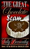 The Great Chocolate Scam, Sally Berneathy, 1939551099