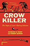 Crow Killer: The Saga of Liver-Eating Johnson