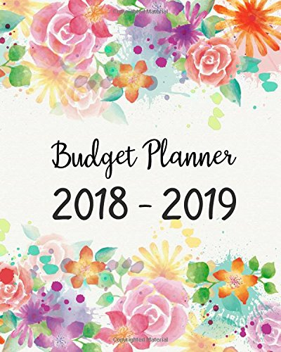 Budget Planner 2018 - 2019: Daily Weekly & Monthly 2018 - 2019 Calendar Expense Tracker Organizer,Budget Planner and Financial Planner Workbook ( Bill Tracker,Expense Tracker,Home Budget book / Extra Large )   Happy Flowers Cover