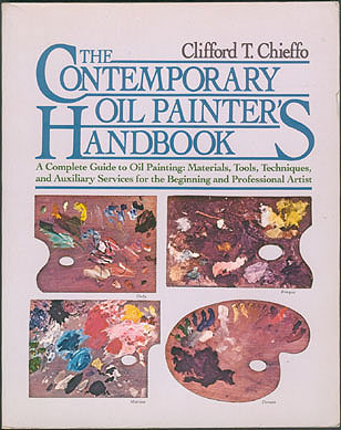 The Contemporary Oil Painter's Handbook: A Complete Guide to Oil Painting: Materials, Tools, Techniques, and Auxiliary Services for the Beginning and Professional Artist