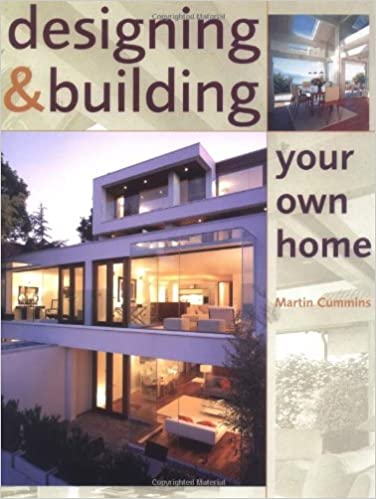 Designing And Building Your Own Home: Martin Cummins: 9781861269041:  Amazon.com: Books