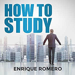 How to Study: Simple Techniques Used to Develop Yourself, Study Skills and Procedures Audiobook