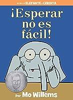 ¡esperar No Es Fácil! (Spanish Edition)