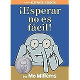¡Esperar no es fácil! (Spanish Edition) (An Elephant and Piggie Book)