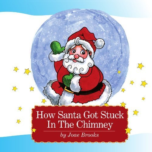 How Santa Got Stuck in the Chimney by Joae Brooks (2005-12-19) ()