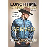 Served (The Lunchtime Chronicles)