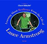 Learning about Resilience from the Life of Lance Armstrong, Brenn Jones, 0823957799
