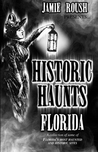 Historic Haunts Florida pdf epub