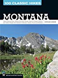 img - for 100 Classic Hikes: Montana: Glacier National Park, Western Mountain Ranges, Beartooth Range, Madison and Gallatin Ranges, Bob Marshall Wilderness, Eastern Prairies and Badlands book / textbook / text book