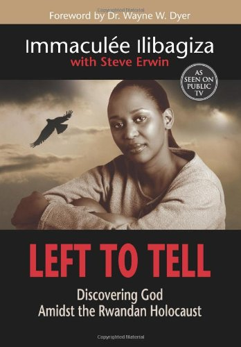 Search : Left To Tell: Discovering God Amidst the Rwandan Holocaust