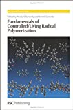 Fundamentals of Controlled/Living Radical Polymerization, , 1849734259