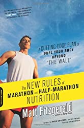 The New Rules of Marathon and Half-Marathon Nutrition: A Cutting-Edge Plan to Fuel Your Body Beyond