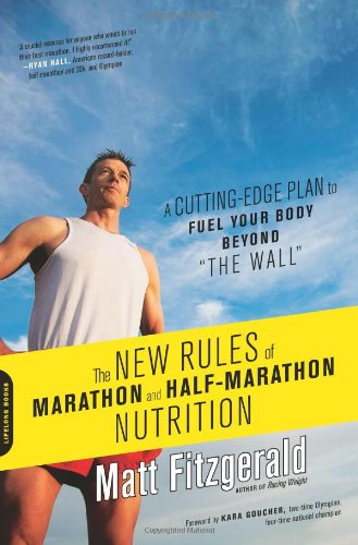 the-new-rules-of-marathon-and-half-marathon-nutrition-a-cutting-edge-plan-to-fuel-your-body-beyond-t