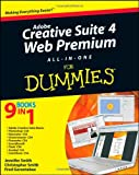 Adobe Creative Suite 4 Web Premium All-In-One for Dummies, Jennifer Smith and Damon Dean, 0470414073