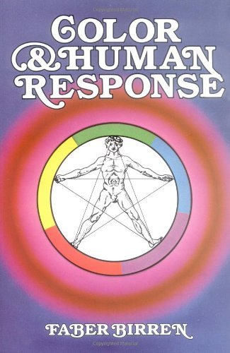 Color & Human Response: Aspects of Light and Color Bearing on the Reactions of Living Things and the Welfare of Human Beings