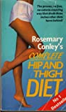 Rosemary Conley's Complete Hip and Thigh Diet: Written by Rosemary Conley, 1989 Edition, (Reprint) Publisher: Arrow Books Ltd [Paperback]
